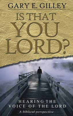 Is That You Lord?: Hearing the Voice of the Lord: 2014
