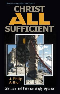 WCS Colossians and Philemon: Christ All Sufficient: 2007