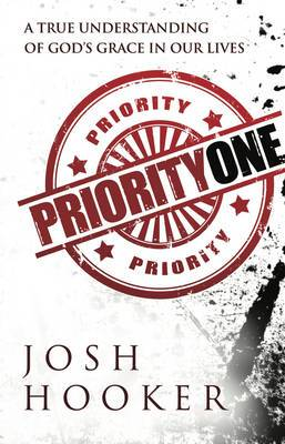 Priority One: A True Understanding of God's Grace in Our Lives
