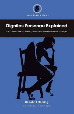 Dignitas Personae Explained