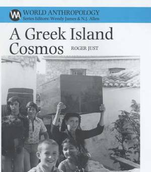 A Greek Island Cosmos: Kinship and Community in Meganisi