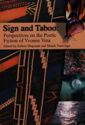 Sign and Taboo: Perspectives on the Poetic Fiction of Yvonne Vera