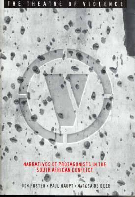The Theatre of Violence: Narratives of Protagonists in the South African Conflict