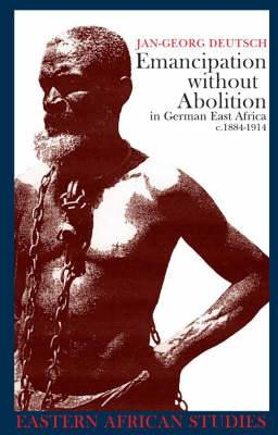 Emancipation without Abolition in German East Africa c.1884-1914