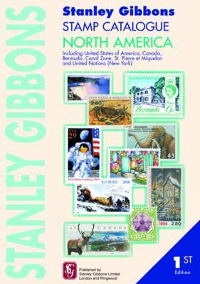 Stanley Gibbons Stamp Catalogue North America: Including USA, Canada Bermuda, Canal Zone, Hawaii, St. Pierre Et Miquelon and United Nations (New York)