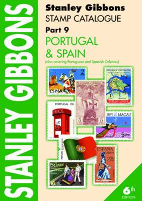 Portugal and Spain: Also Covering Portuguese and Spanish Colonies