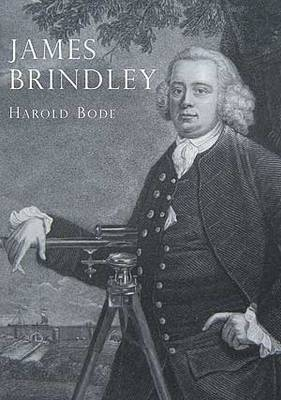 James Brindley: An Illustrated Life of James Brindley, 1716-1772