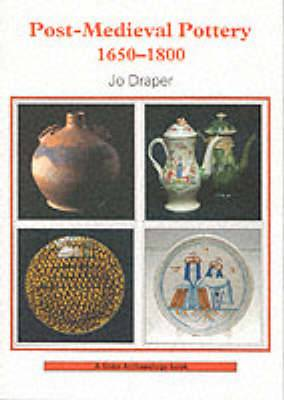Post-mediaeval Pottery, 1650-1800