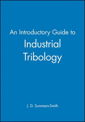 An Introductory Guide to Industrial Tribology
