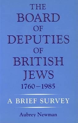 The Board of Deputies of British Jews, 1760-1985: A Brief Survey