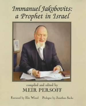 Immanuel Jakobovits: A Prophet in Israel