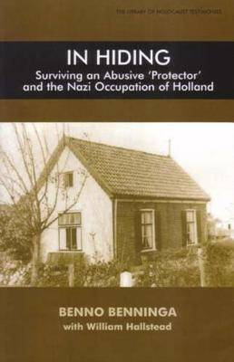 In Hiding: Surviving an Abusive Protector and the Nazi Occupation of Holland