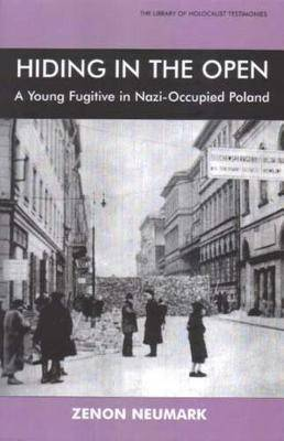 Hiding in the Open: A Young Fugitive in Nazi-occupied Poland
