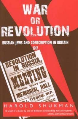 War or Revolution: Russian Jews and Conscription in Britain: 1917