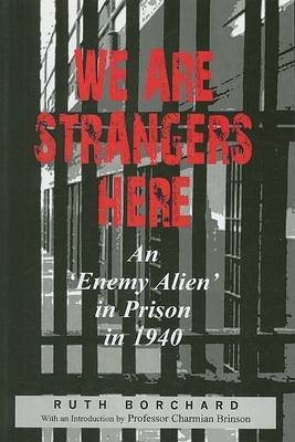 We are Strangers Here: An Enemy Alien in Prison in 1940