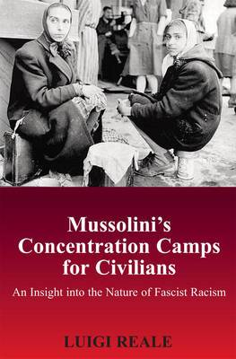 Mussolini's Concentration Camps for Civilians: An Insight into the Nature of  Fascist Racism
