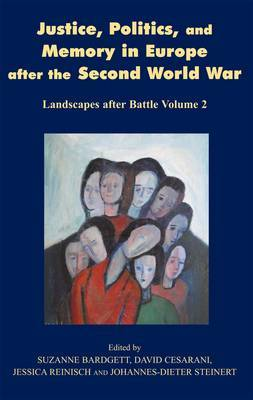 Justice, Politics and Memory in Europe After the Second World War: Landscapes After Battle: Volume 2