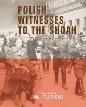 Polish Witnesses to the Shoah