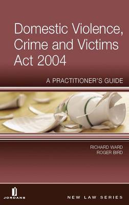 Domestic Violence, Crime and Victims Act 2004: A Practitioner's Guide