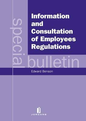 Information and Consultation of Employees Regulations: A Special Bulletin