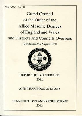 Allied Masonic Degrees Report of Proceedings and Yearbook: 2013