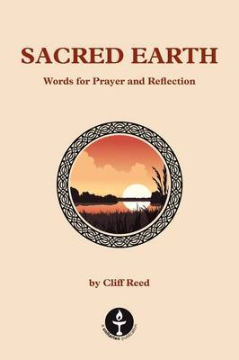 Sacred Earth: Words for Prayer and Reflection