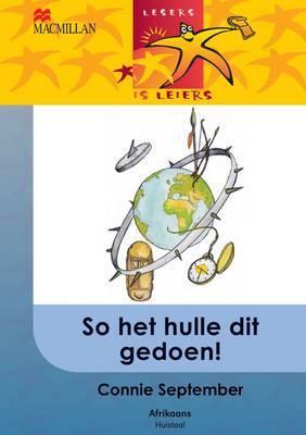 So Het Hulle Dit Gedoen!: Gr 6: Leesboek