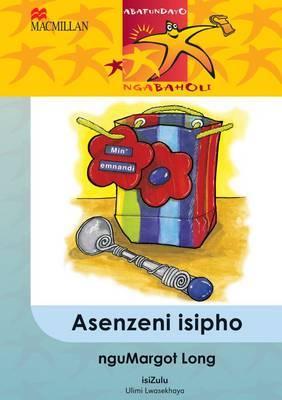 Asenzeni Isipho:  Gr 5: Reader