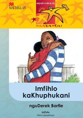 Imfihlo Kakhuphukani: Gr 5: Reader