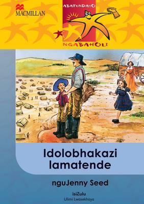 Idolobhakazi Lamatende: Gr 6: Reader