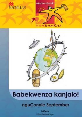 Babekwenza Njalo!: Gr 6: Reader
