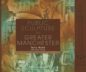 Public Sculpture of Greater Manchester