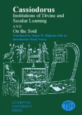 Cassiodorus: Institutions of Divine and Secular Learning