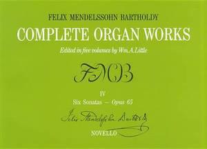 Felix Mendelssohn: Complete Organ Works Volume IV