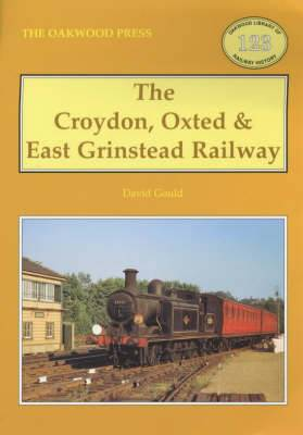 The Croydon, Oxted and East Grinstead Railway
