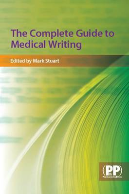 The Complete Guide to Medical Writing