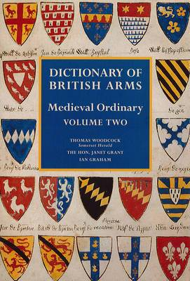 Dictionary of British Arms: Medieval Ordinary: Volume II