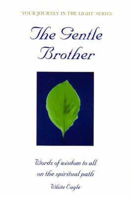 Gentle Brother: White Eagle's Words to All on the Spiritual Path