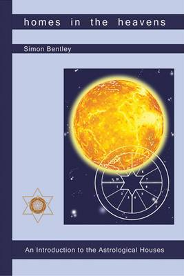 Homes in the Heavens: An Introduction to the Astrological Houses