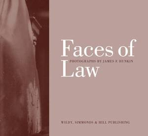 Faces of Law: Photographs by James F Hunkin