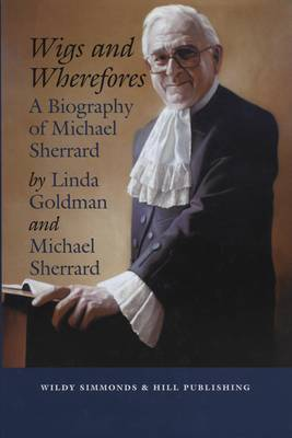 Wigs and Wherefores: A Biography of Michael Sherrard QC