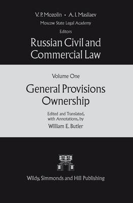 Russian Civil and Commercial Law: General Provisions Ownership: v. 1: General Provisions, Ownership