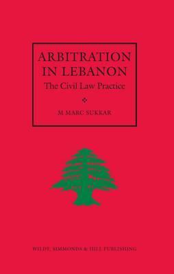 Arbitration in Lebanon: The Civil Law Practice