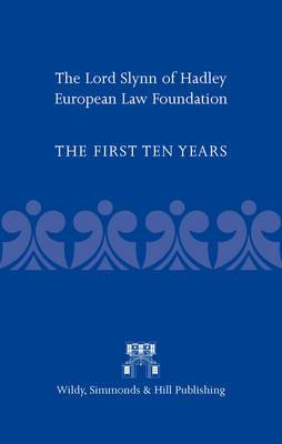 The Lord Slynn of Hadley European Law Foundation: The First Ten Years