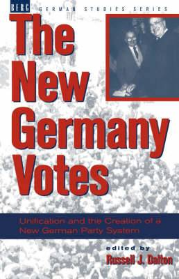 The New Germany Votes: Reunification and the Creation of a New German Party System