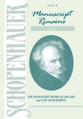 Schopenhauer: Manuscript Remains: v. 4: Manuscript Books of 183-1852 and Last Manuscripts