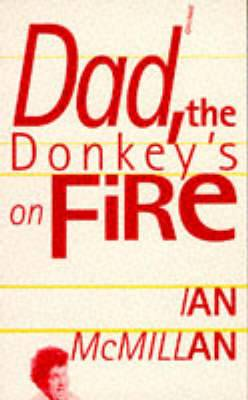 Dad, the Donkey's on Fire