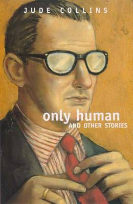 Only Human and Other Stories