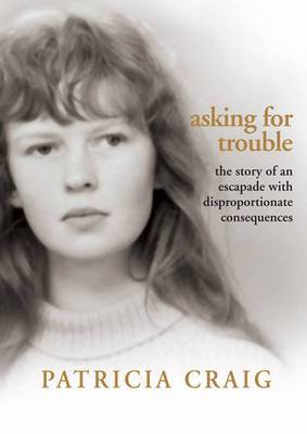 Asking for Trouble: The Story of an Escapade with Disproportionate Consequences
