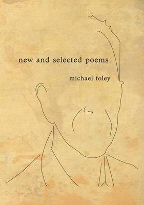 Michael Foley: New and Selected Poems
